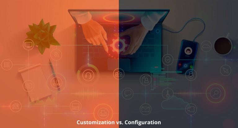 Configuration vs Customization